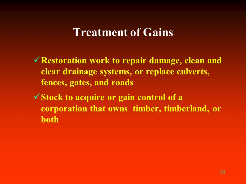 Treatment of Gains Restoration work to repair damage, clean and clear drainage systems, or replace culverts, fences, gates, and roads.