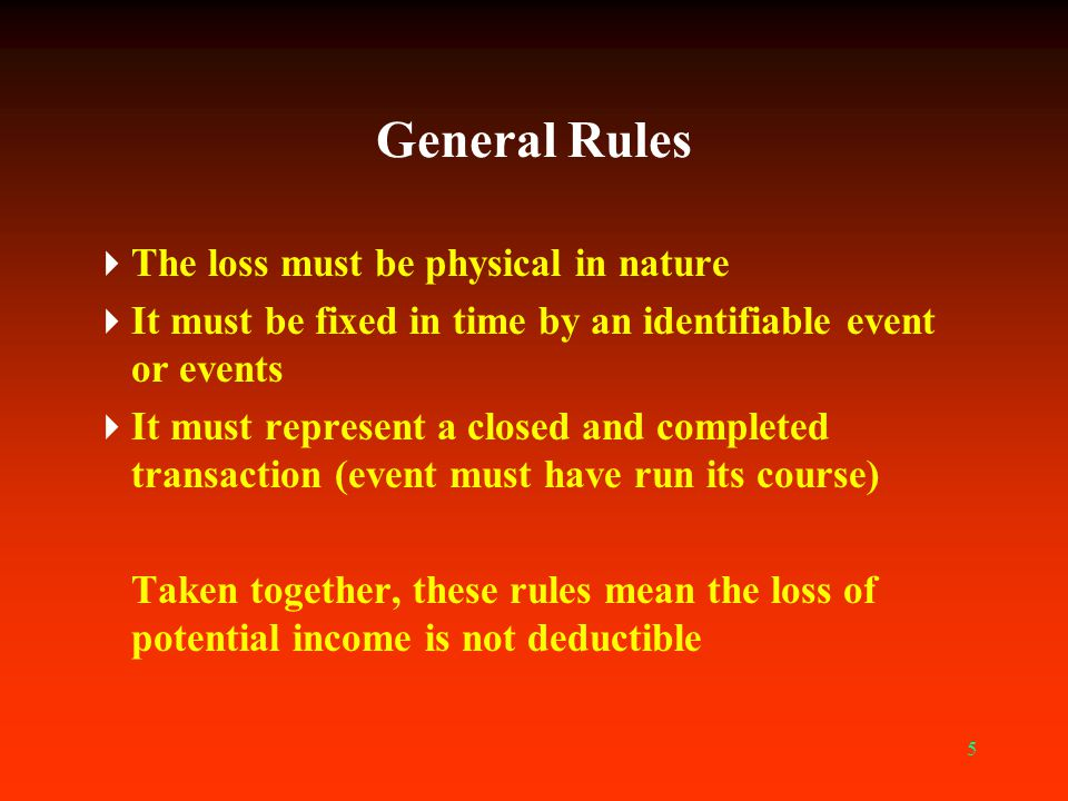 General Rules The loss must be physical in nature