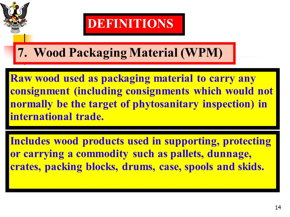 7. Wood Packaging Material (WPM)