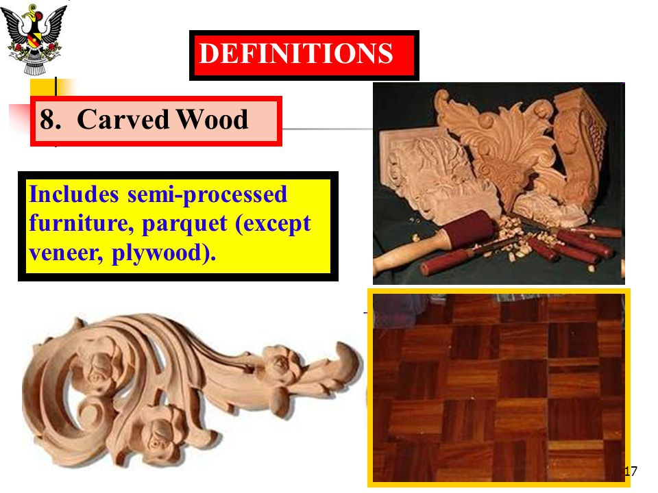DEFINITIONS 8. Carved Wood