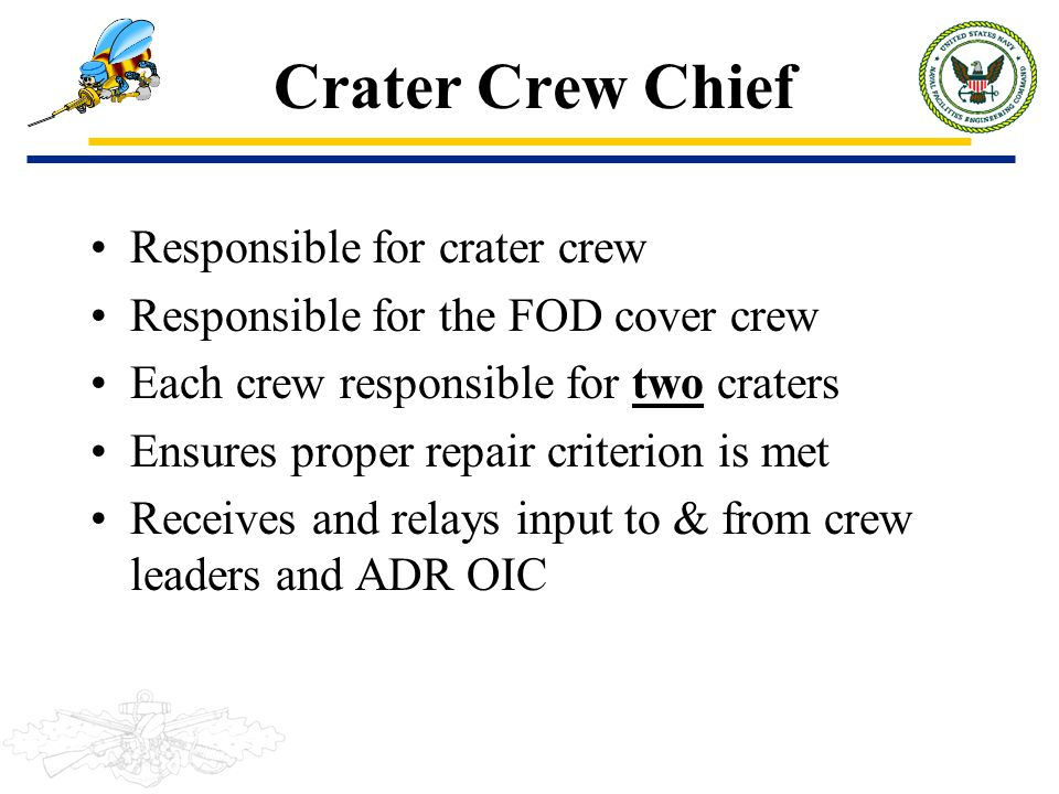 Crater Crew Chief Responsible for crater crew