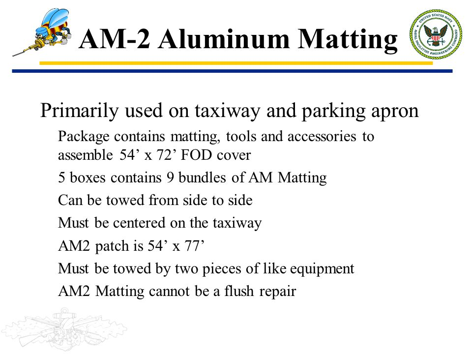 AM-2 Aluminum Matting Primarily used on taxiway and parking apron