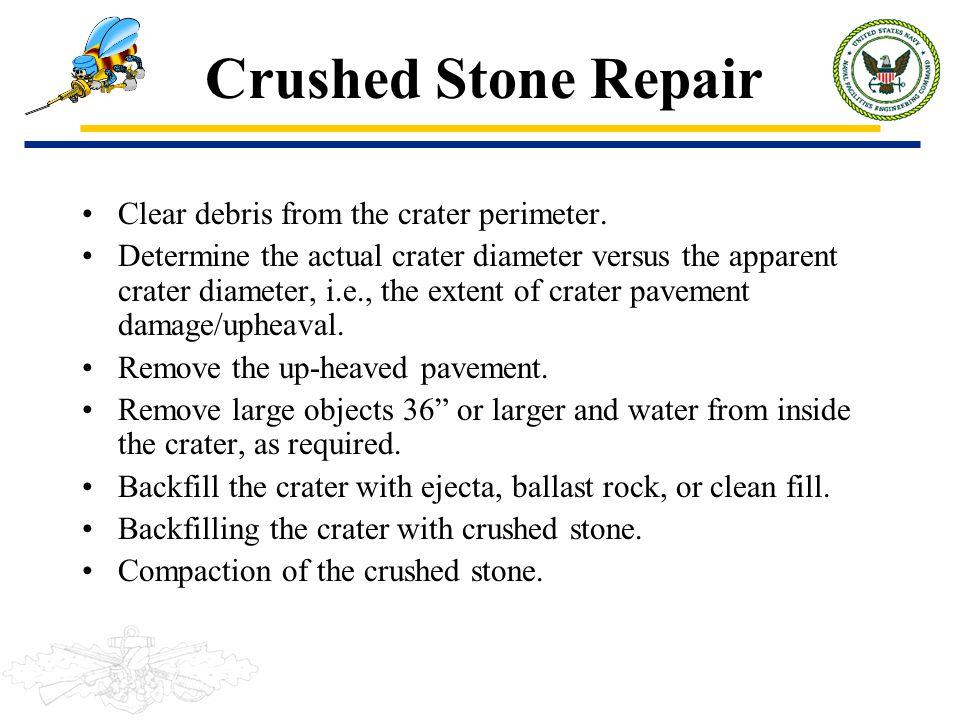 Crushed Stone Repair Clear debris from the crater perimeter.