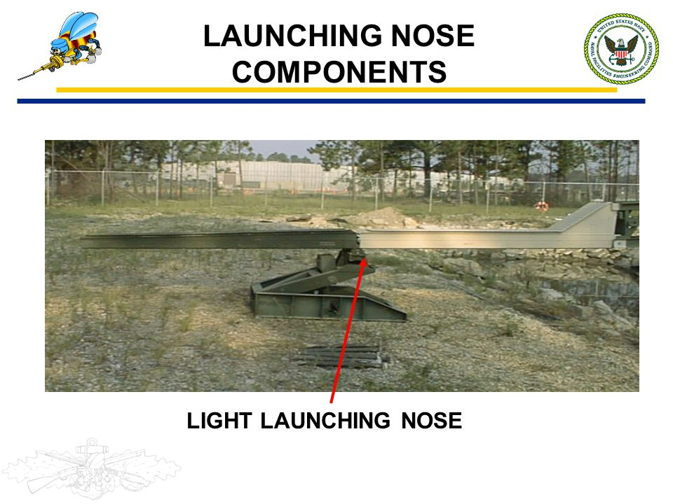 LAUNCHING NOSE COMPONENTS