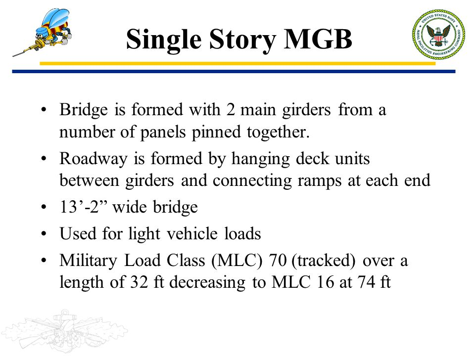 Single Story MGB Bridge is formed with 2 main girders from a number of panels pinned together.