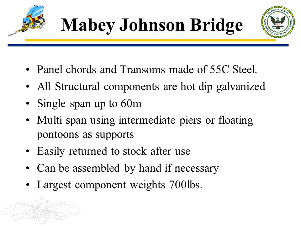 Mabey Johnson Bridge Panel chords and Transoms made of 55C Steel.