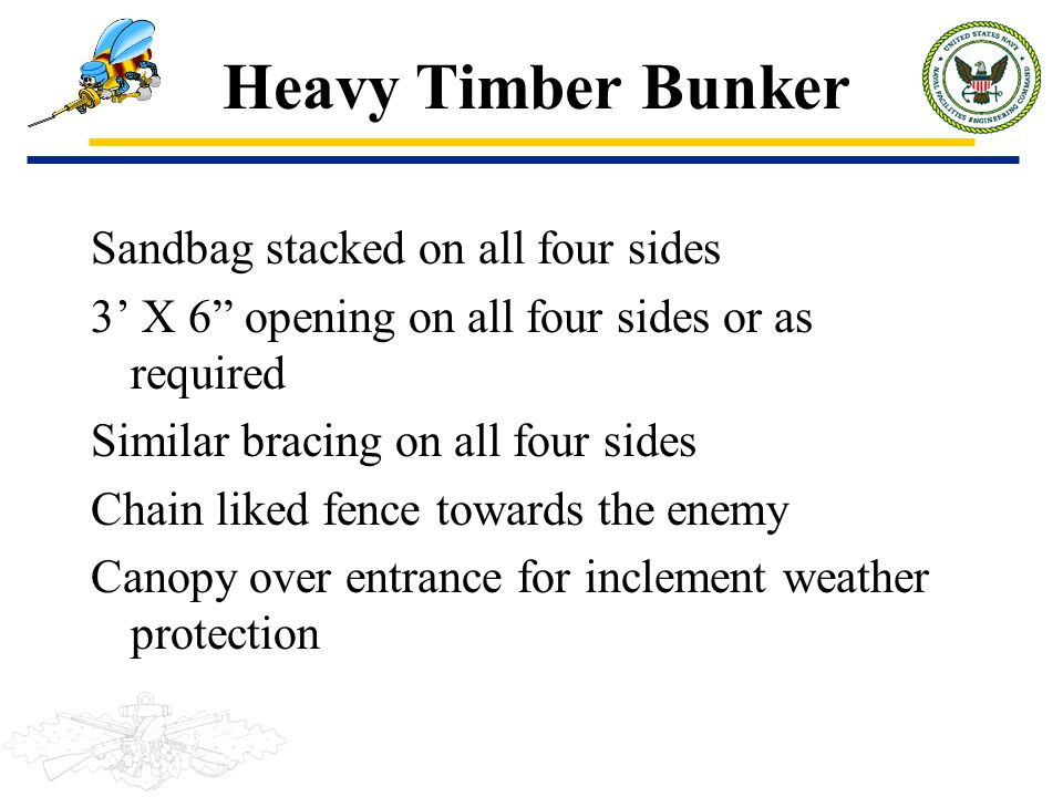 Heavy Timber Bunker Sandbag stacked on all four sides
