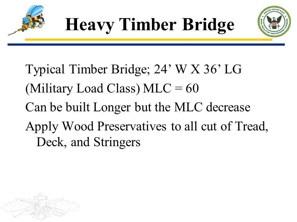 Heavy Timber Bridge Typical Timber Bridge; 24' W X 36' LG