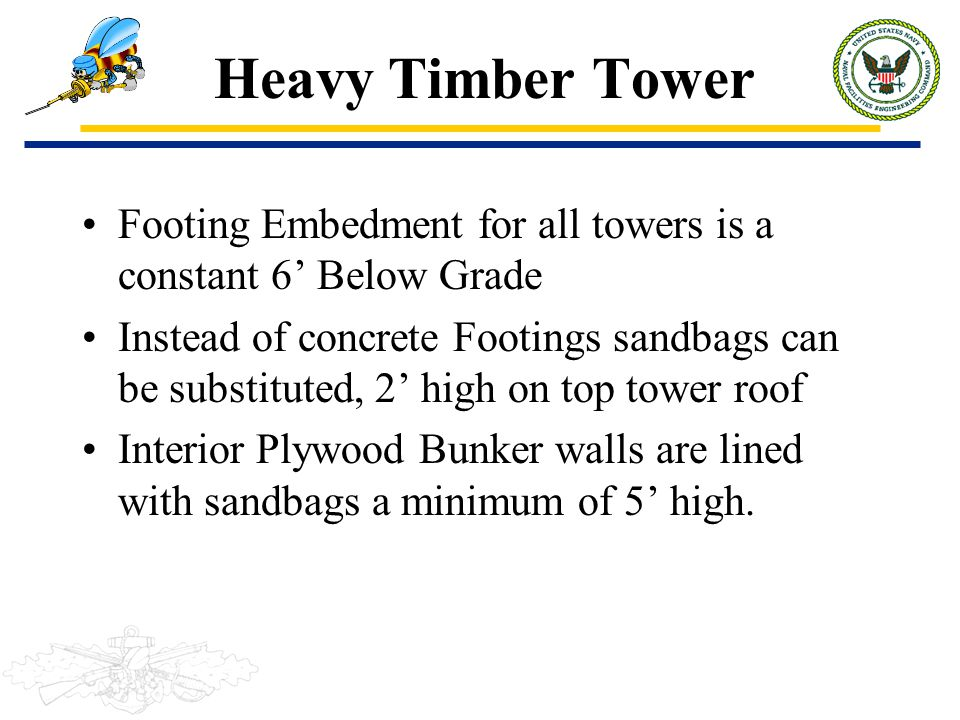 Heavy Timber Tower Footing Embedment for all towers is a constant 6' Below Grade.