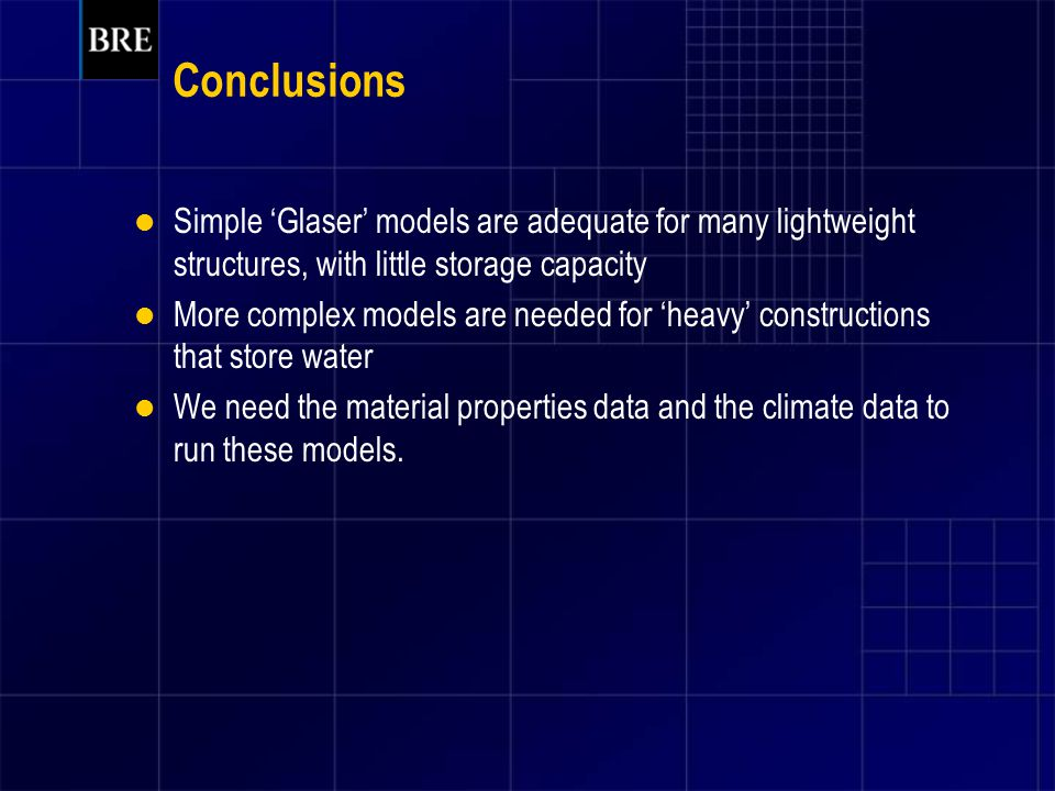 Conclusions Simple 'Glaser' models are adequate for many lightweight structures, with little storage capacity.