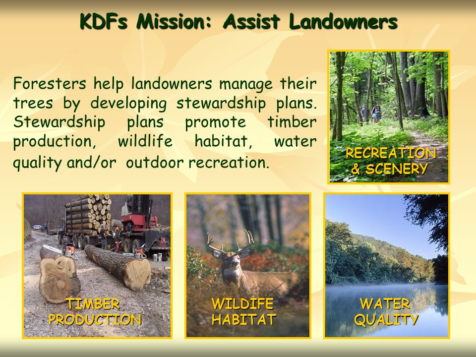 KDFs Mission: Assist Landowners