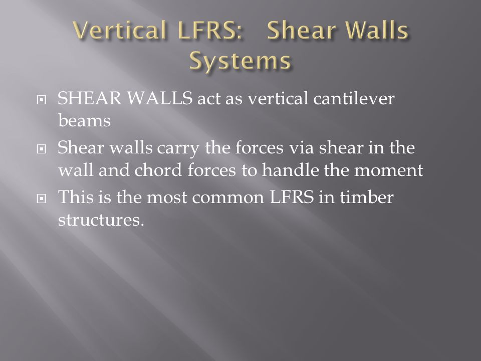 Vertical LFRS: Shear Walls Systems