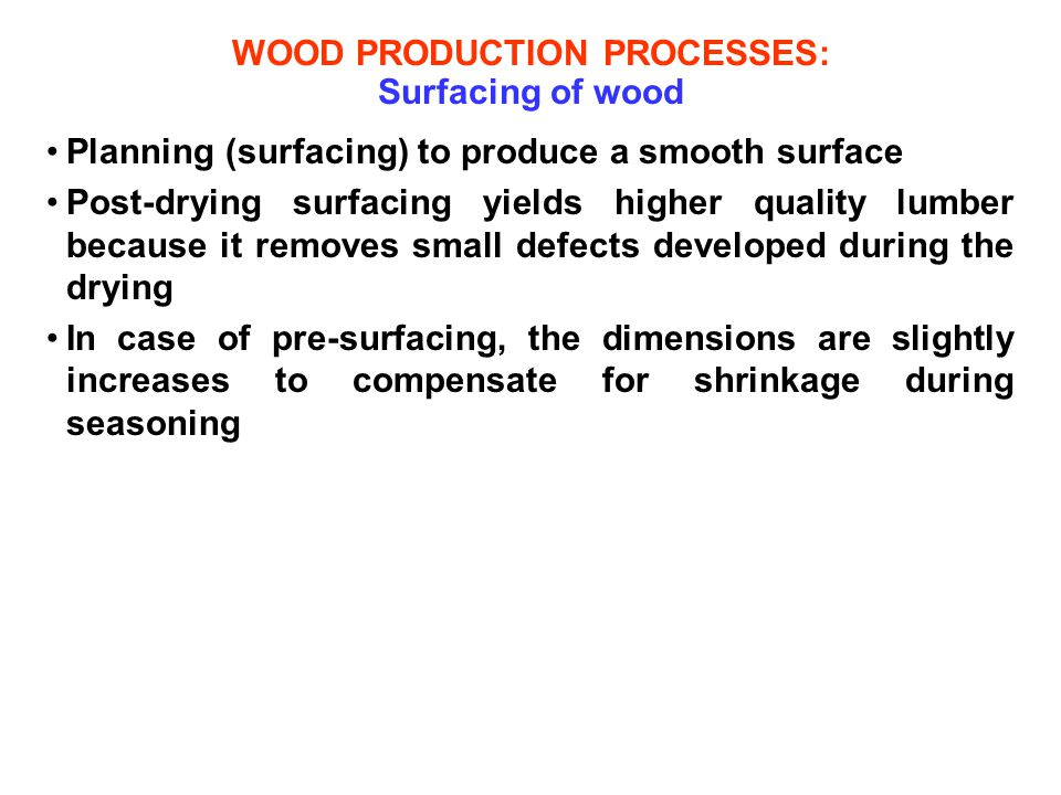 WOOD PRODUCTION PROCESSES: Surfacing of wood