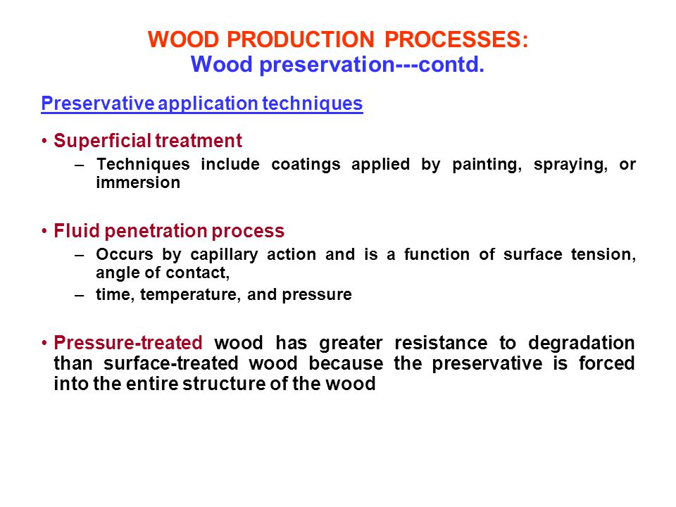 WOOD PRODUCTION PROCESSES: Wood preservation---contd.