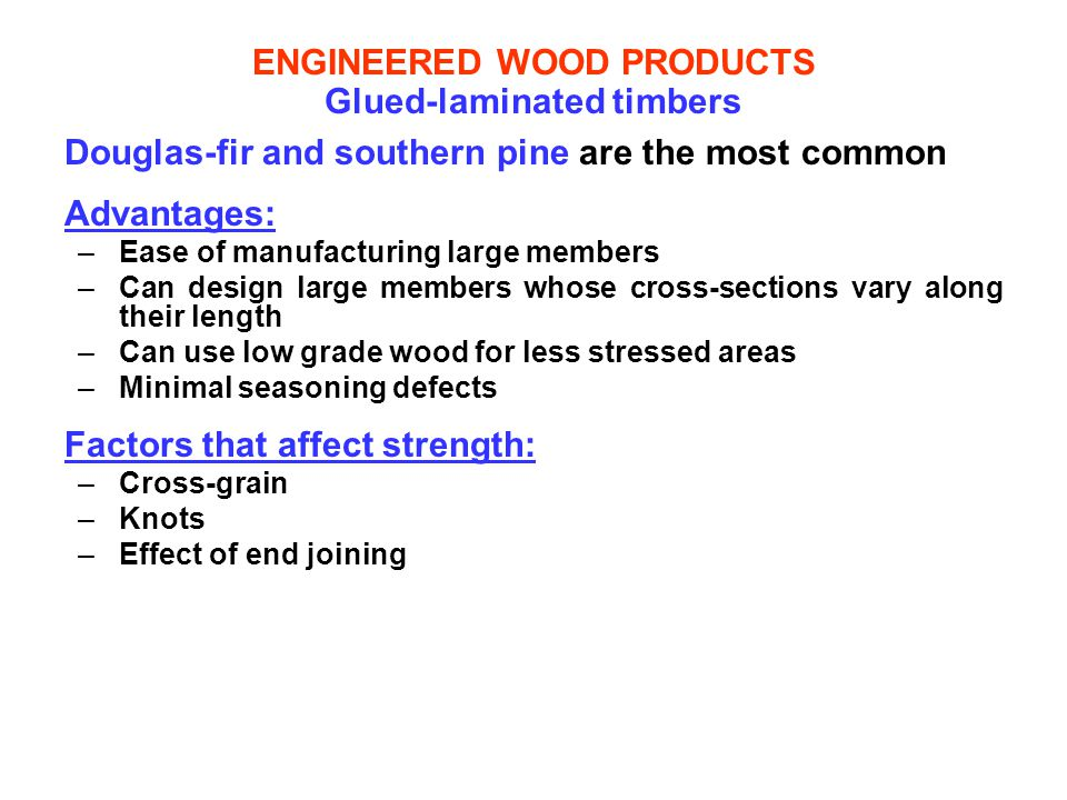 ENGINEERED WOOD PRODUCTS Glued-laminated timbers