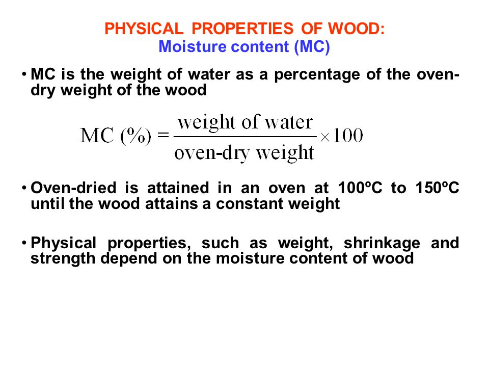 PHYSICAL PROPERTIES OF WOOD: Moisture content (MC)
