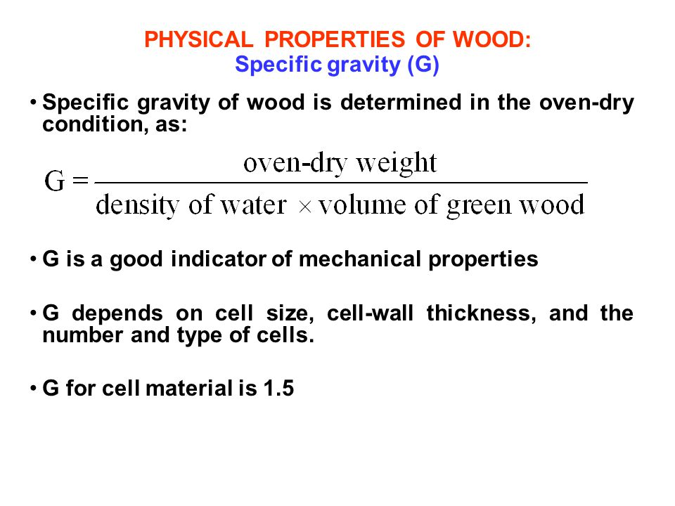 PHYSICAL PROPERTIES OF WOOD: Specific gravity (G)
