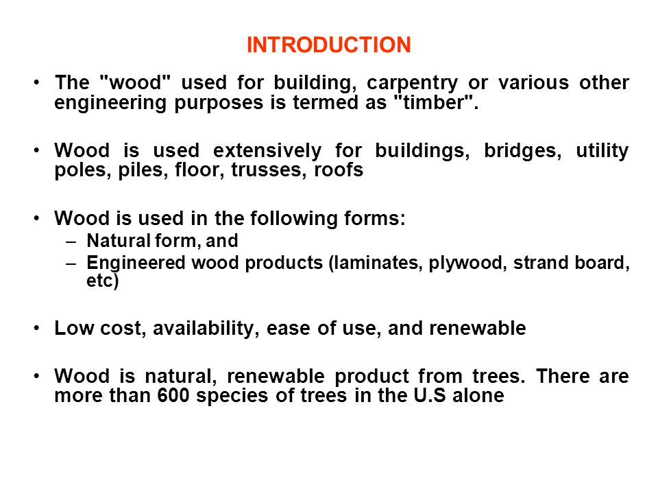 INTRODUCTION The wood used for building, carpentry or various other engineering purposes is termed as timber .