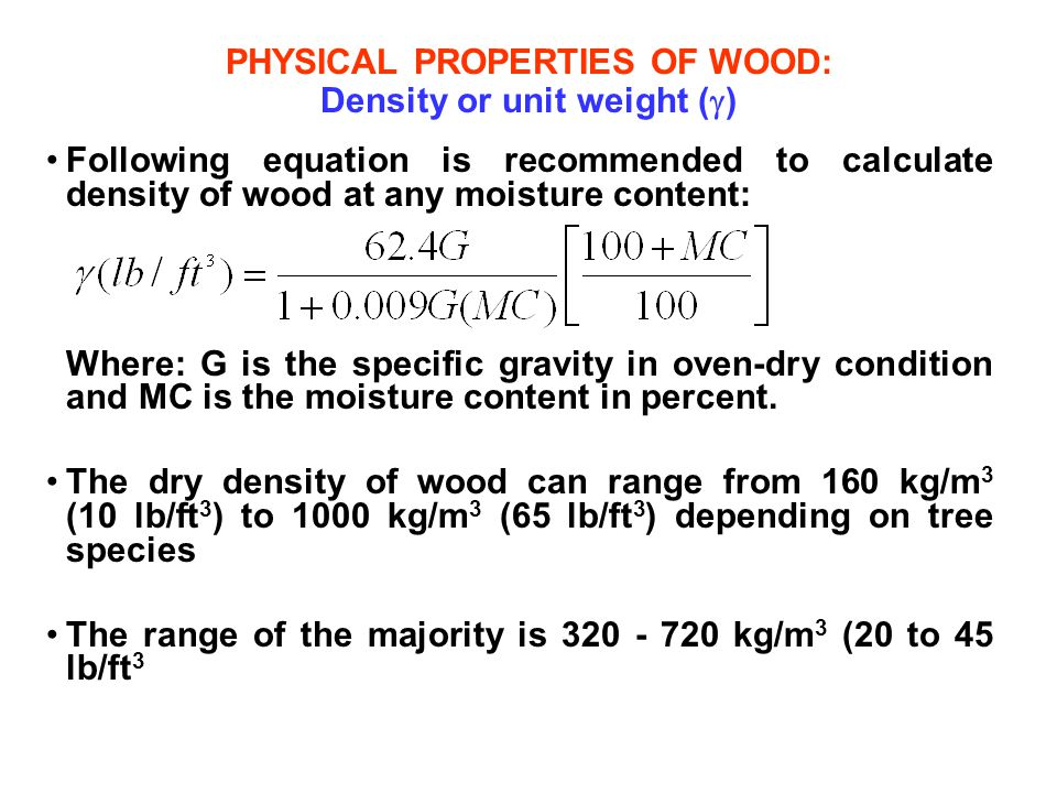 PHYSICAL PROPERTIES OF WOOD: Density or unit weight ()
