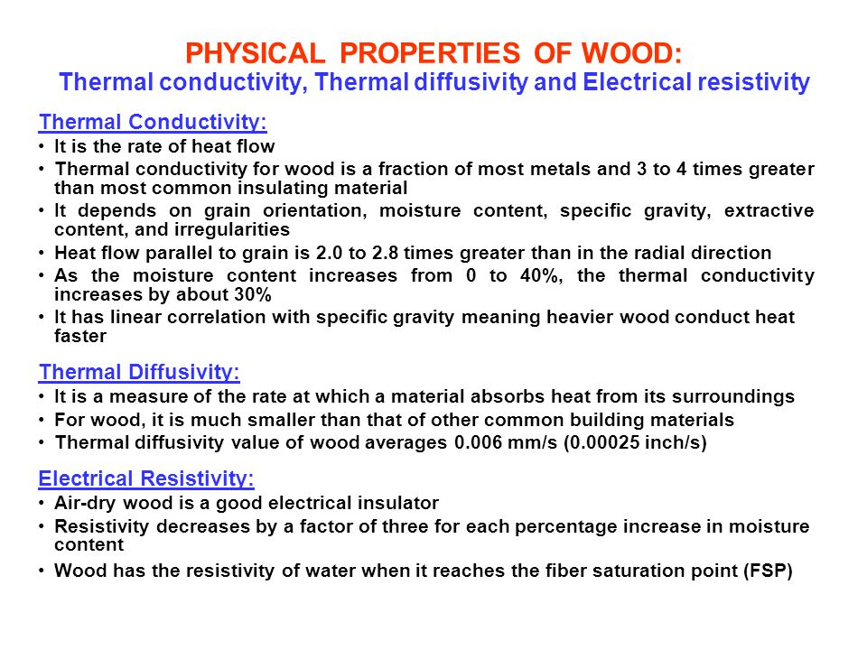 PHYSICAL PROPERTIES OF WOOD: Thermal conductivity, Thermal diffusivity and Electrical resistivity