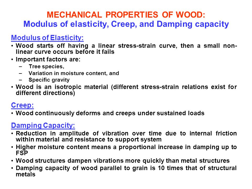MECHANICAL PROPERTIES OF WOOD: Modulus of elasticity, Creep, and Damping capacity
