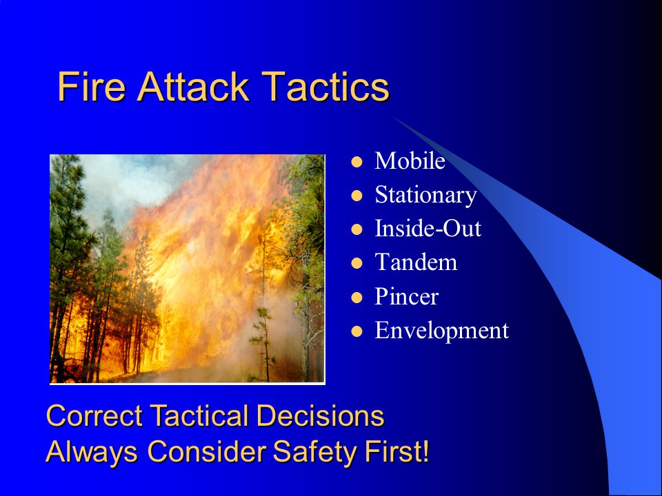 Fire Attack Tactics Mobile. Stationary. Inside-Out.