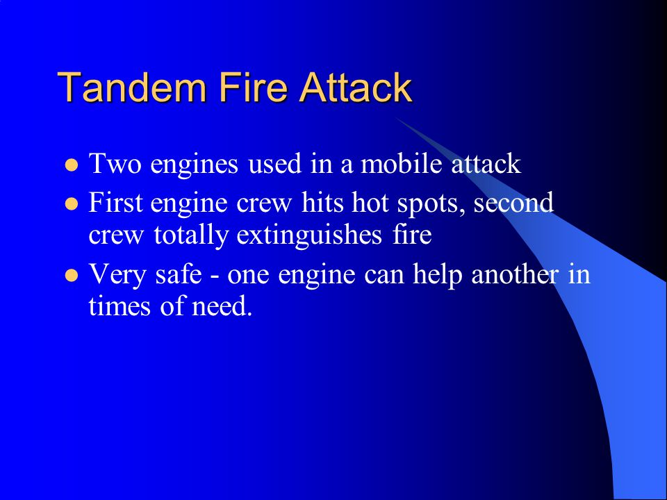 Tandem Fire Attack Two engines used in a mobile attack