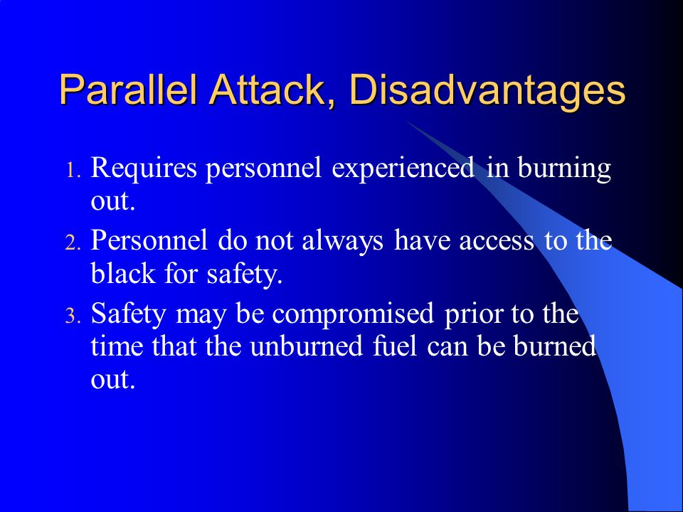 Parallel Attack, Disadvantages
