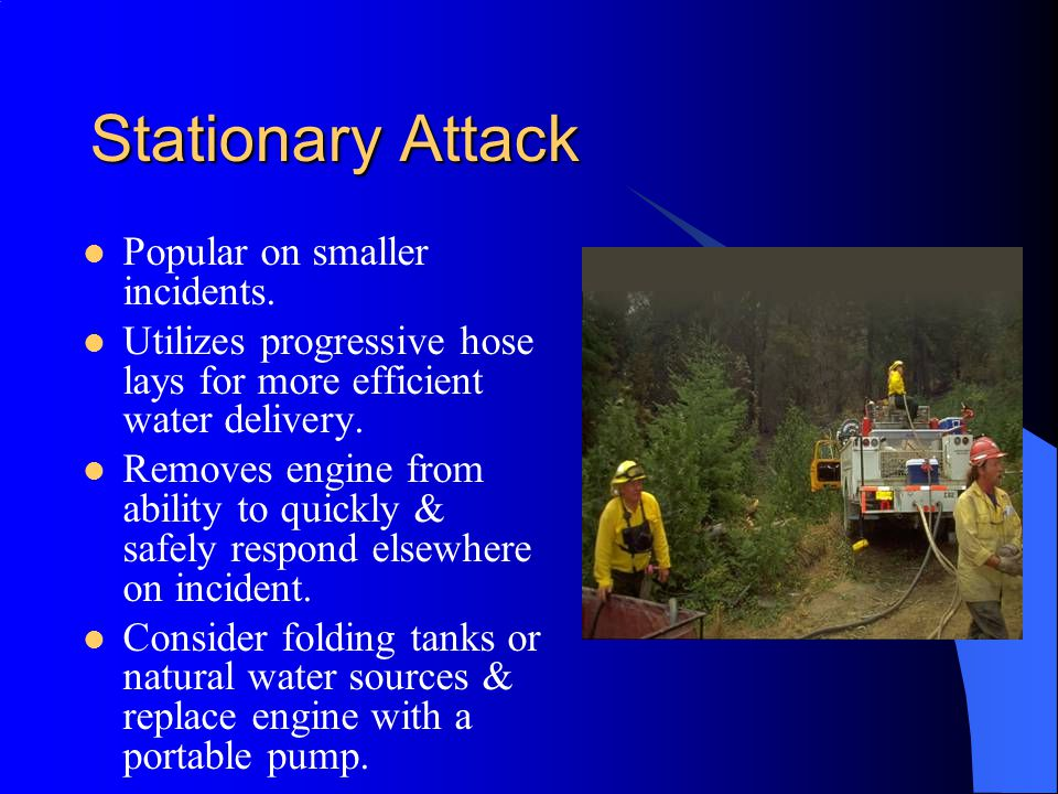 Stationary Attack Popular on smaller incidents.