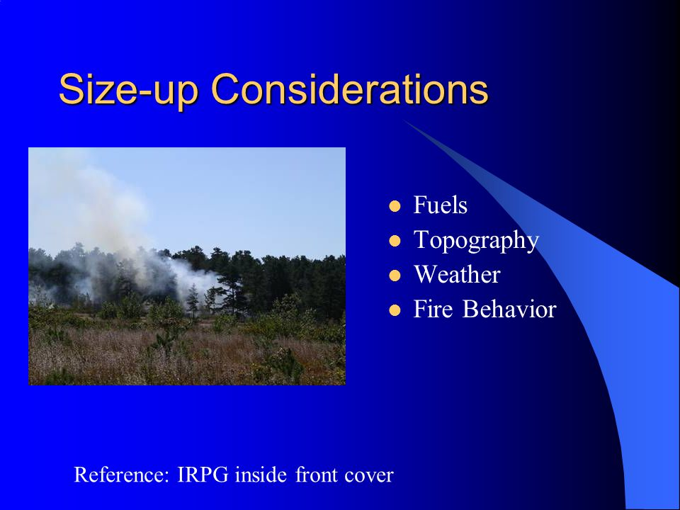 Size-up Considerations