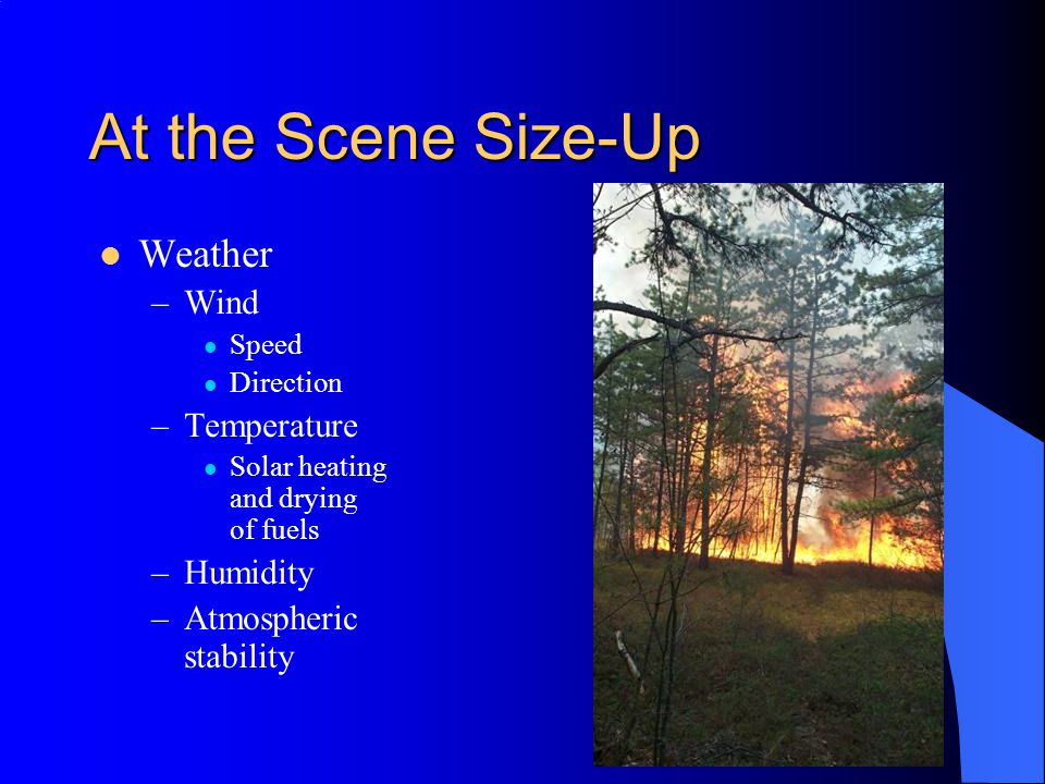 At the Scene Size-Up Weather Wind Temperature Humidity