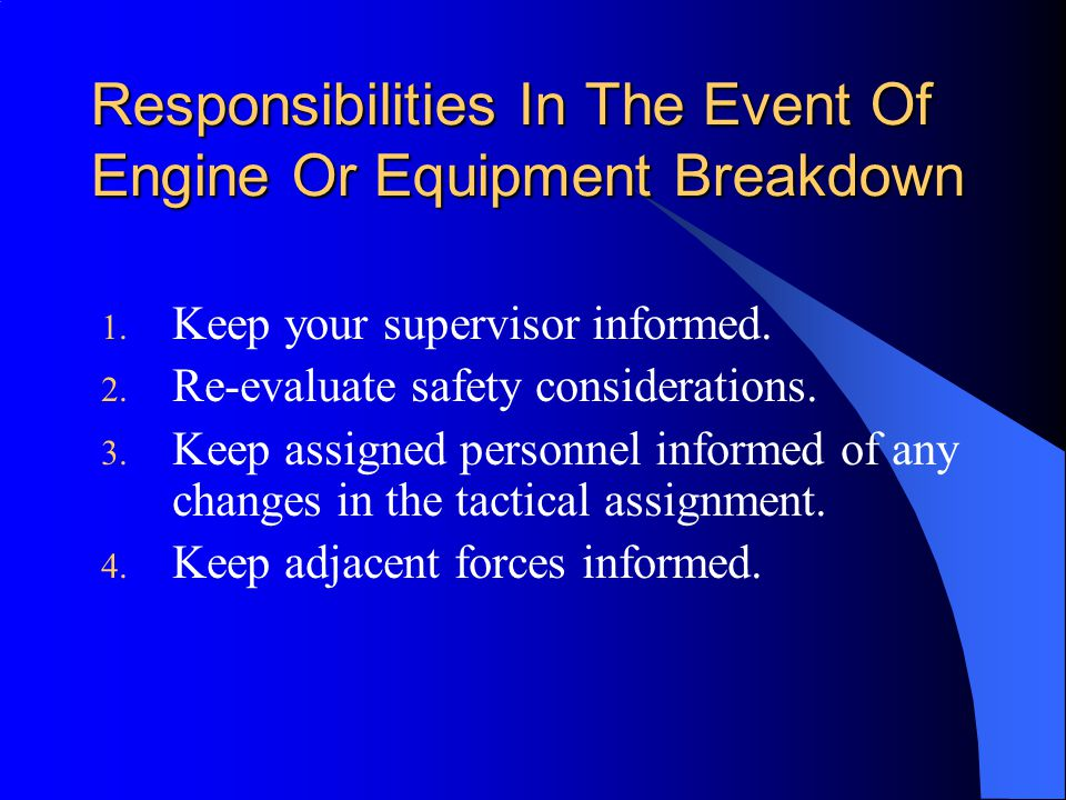 Responsibilities In The Event Of Engine Or Equipment Breakdown