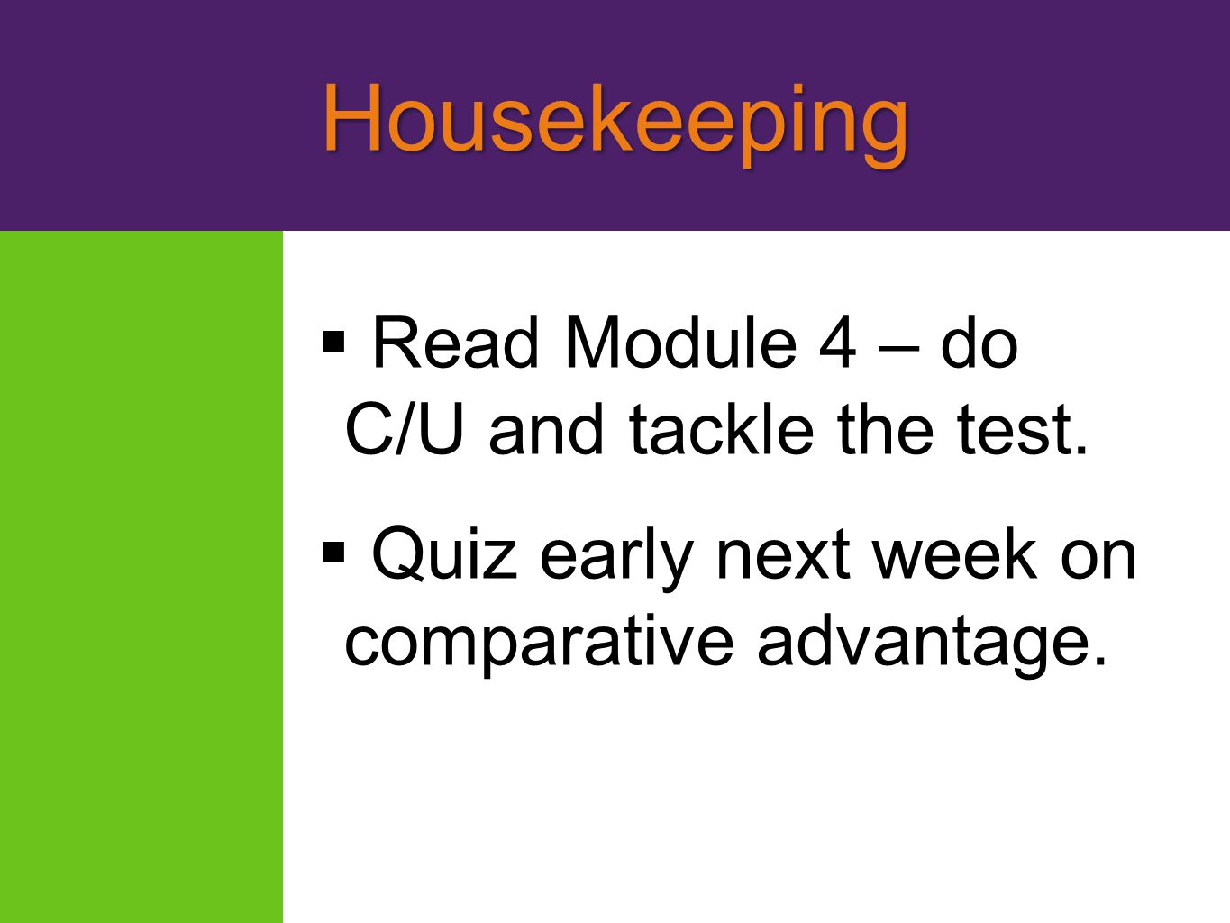 Housekeeping Read Module 4 – do C/U and tackle the test.