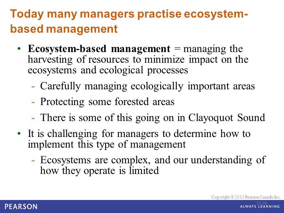 Today many managers practise ecosystem-based management