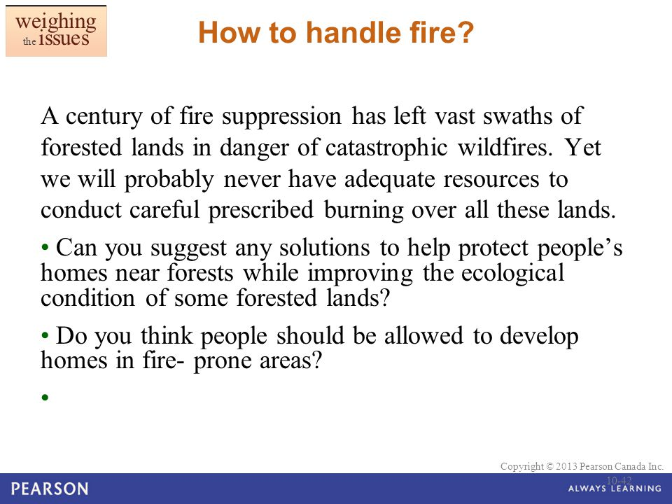 weighing the issues How to handle fire