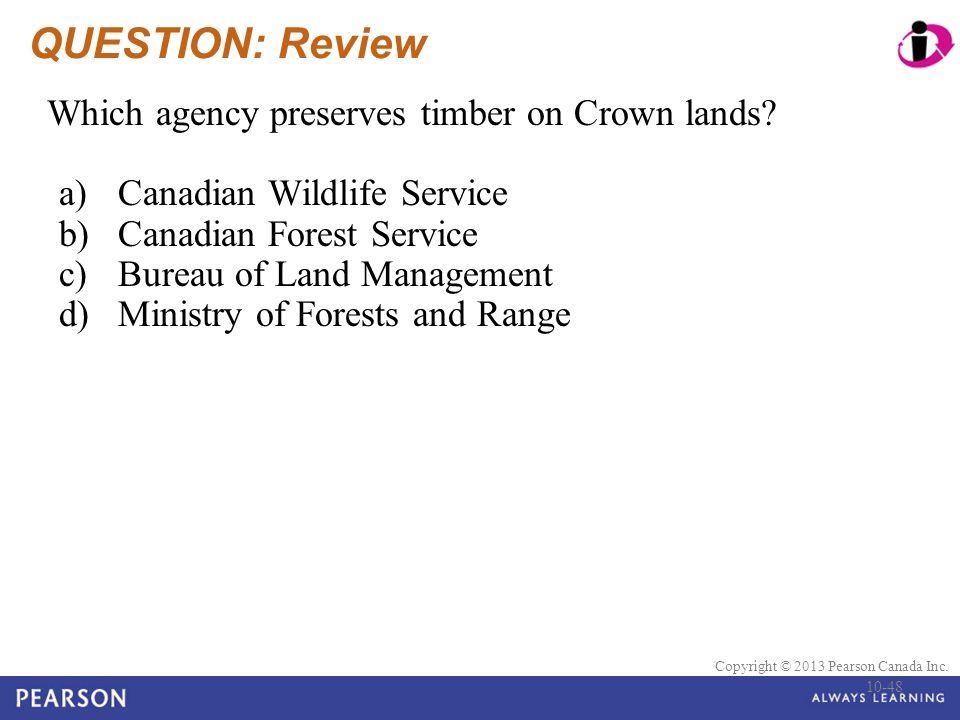QUESTION: Review Which agency preserves timber on Crown lands