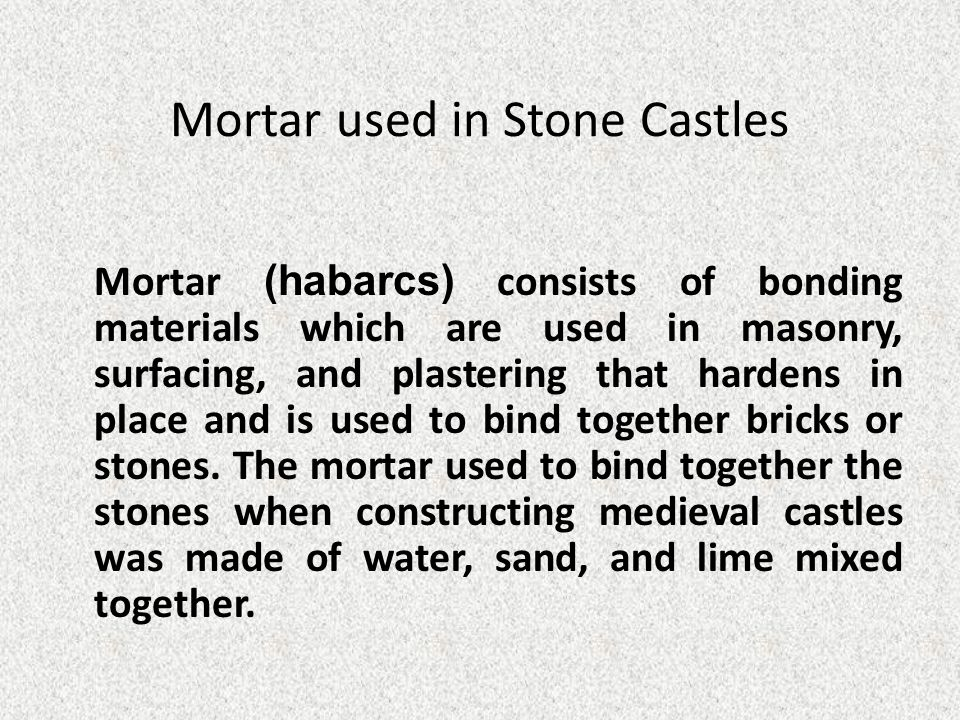 Mortar used in Stone Castles