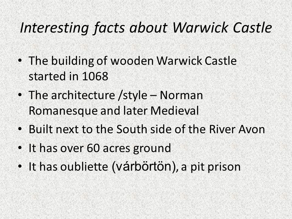 Interesting facts about Warwick Castle