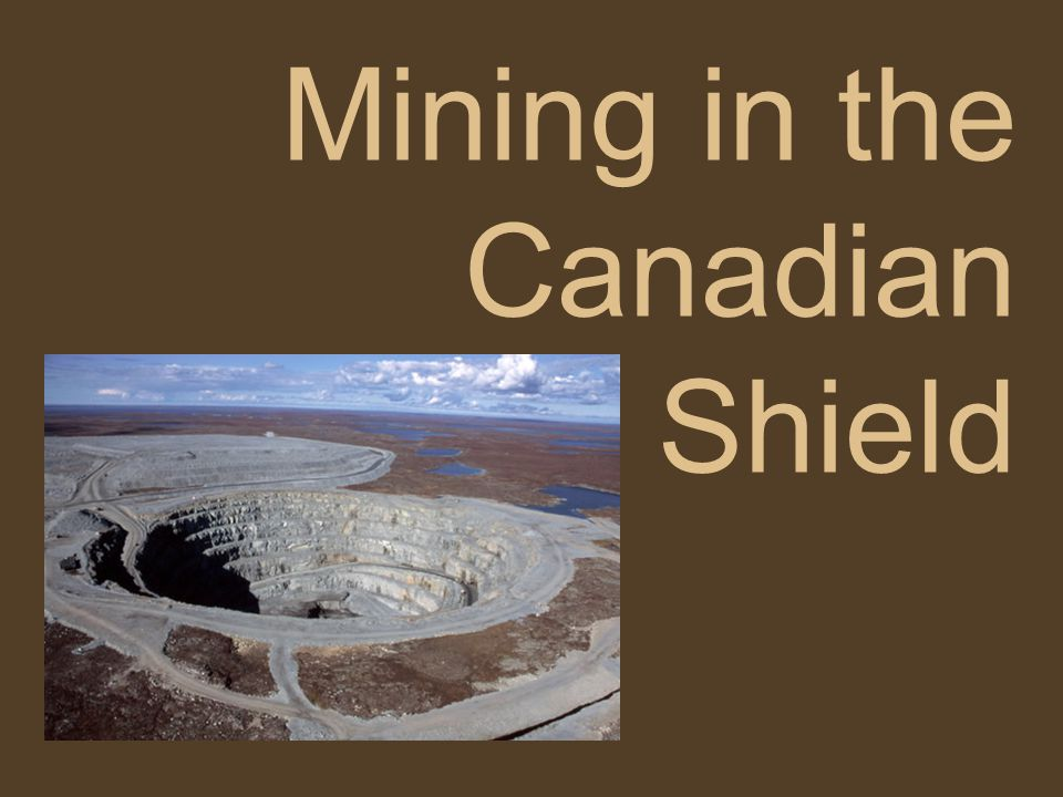 Mining in the Canadian Shield