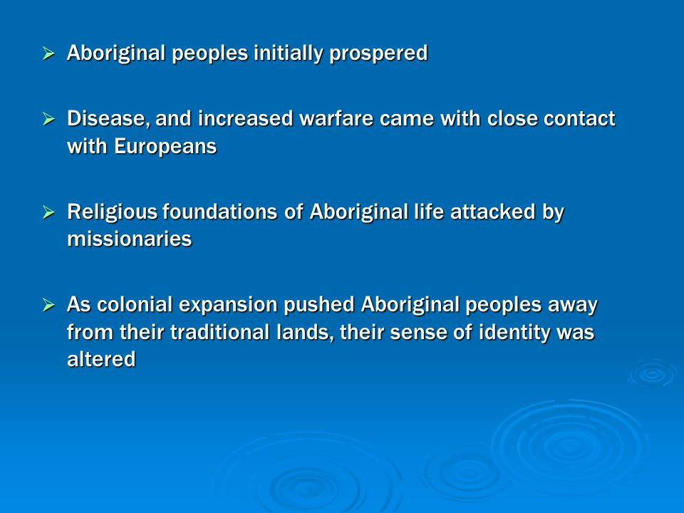 Aboriginal peoples initially prospered