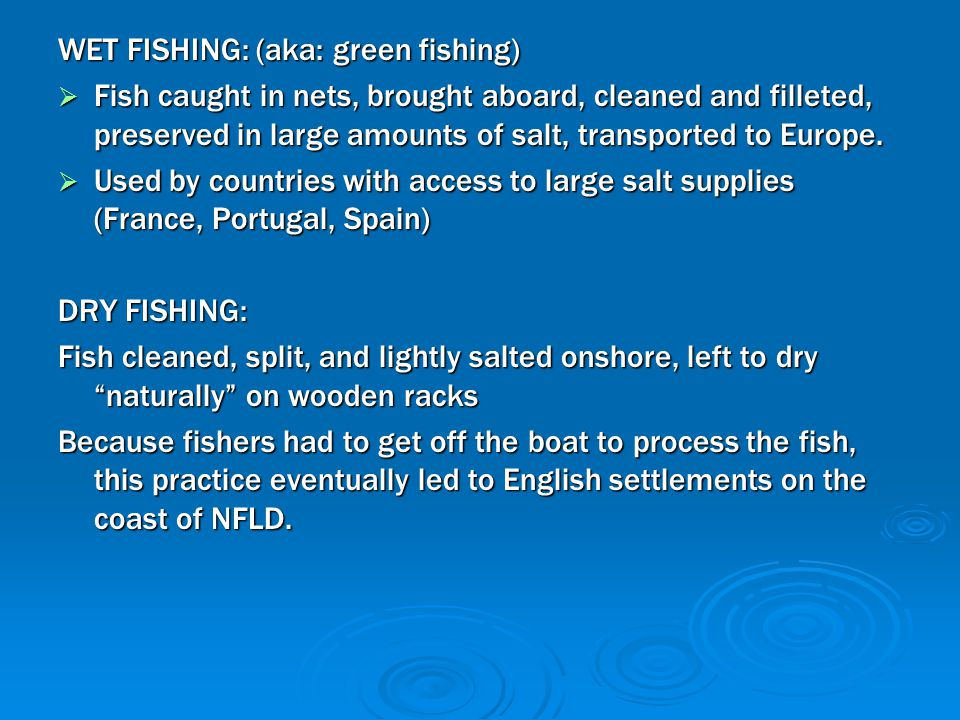 WET FISHING: (aka: green fishing)