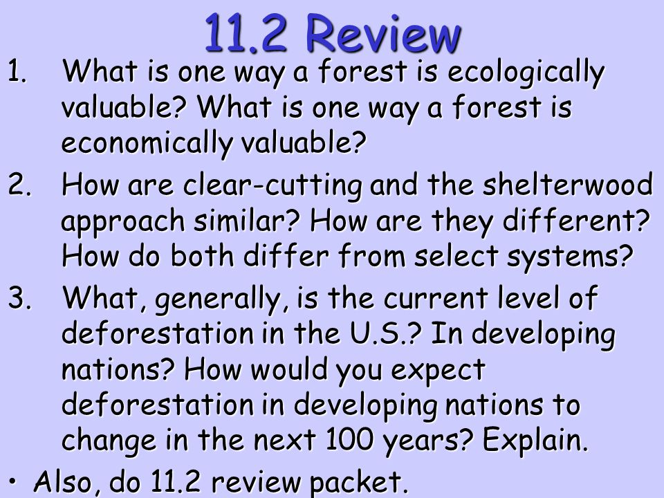 11.2 Review What is one way a forest is ecologically valuable What is one way a forest is economically valuable