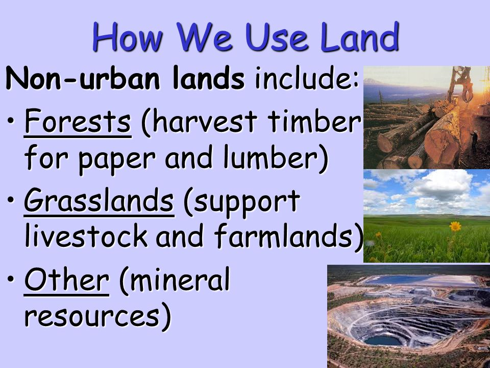 How We Use Land Non-urban lands include: