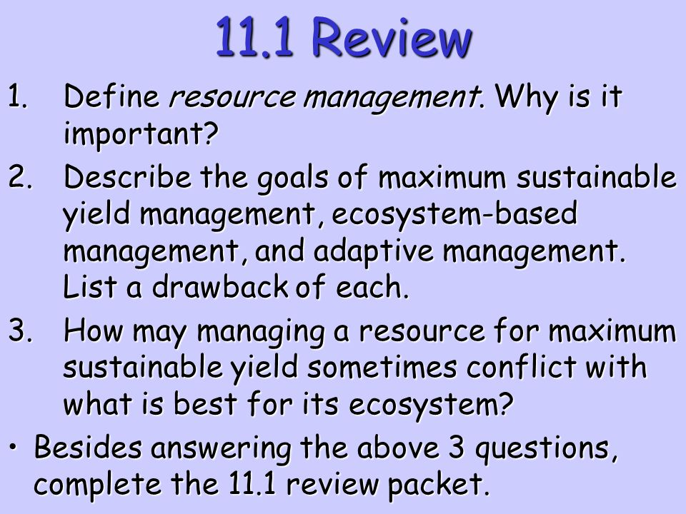 11.1 Review Define resource management. Why is it important