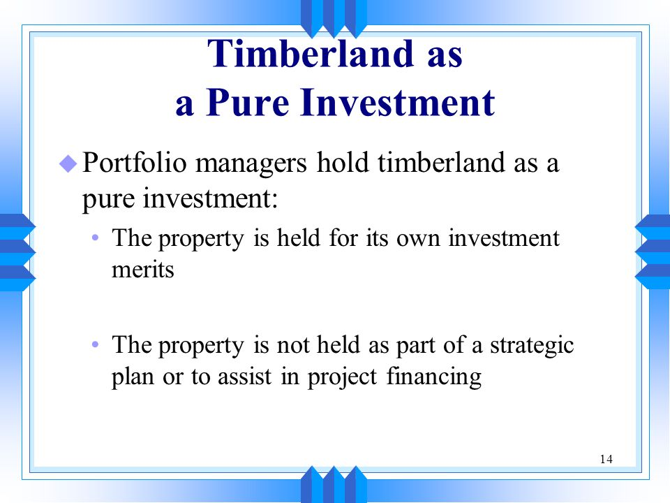 Timberland as a Pure Investment