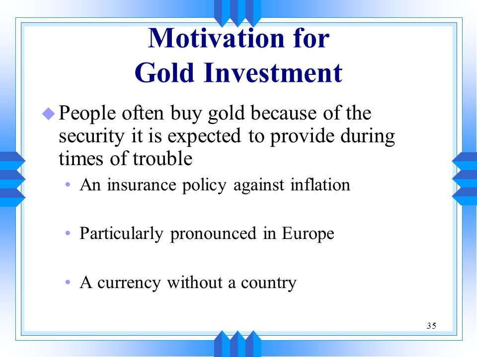 Motivation for Gold Investment