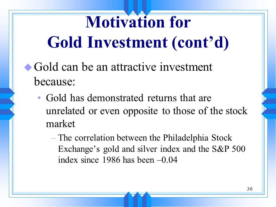 Motivation for Gold Investment (cont'd)
