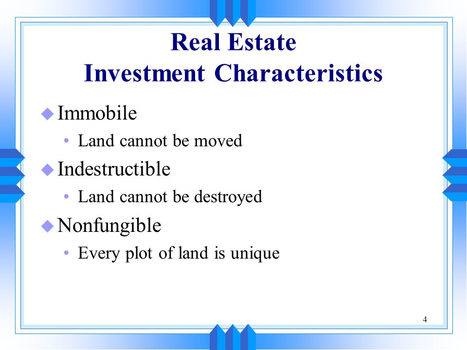 Real Estate Investment Characteristics