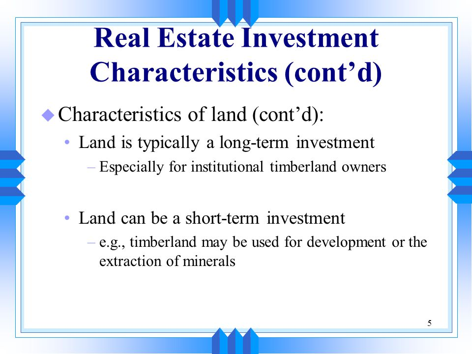 Real Estate Investment Characteristics (cont'd)