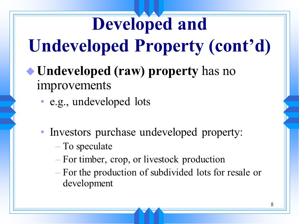 Developed and Undeveloped Property (cont'd)